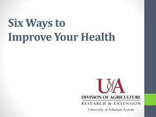 Six Ways to Improve Your Health
