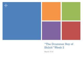 """The Drummer Boy of Shiloh"" Week 2"