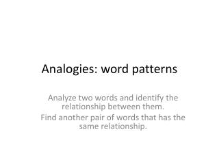 Analogies: word patterns