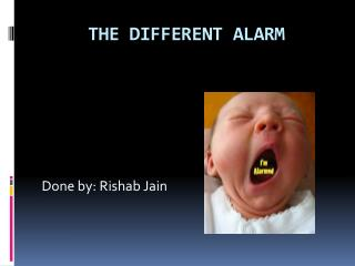 THE DIFFERENT ALARM