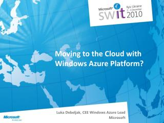 Moving to the Cloud with Windows Azure Platform?