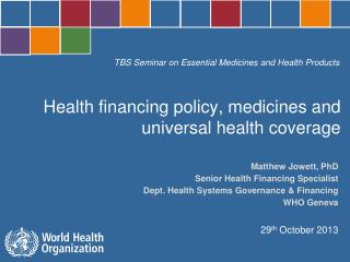 Health financing policy, medicines and universal health coverage
