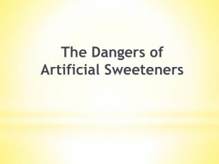 The Dangers of Artificial Sweeteners