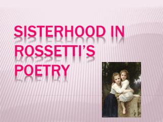 Sisterhood In Rossetti's Poetry