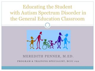 Educating the Student with Autism Spectrum Disorder in the General Education Classroom
