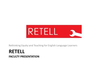 RETELL Faculty presentation