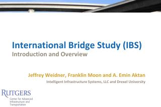 International Bridge Study (IBS)  Introduction and Overview