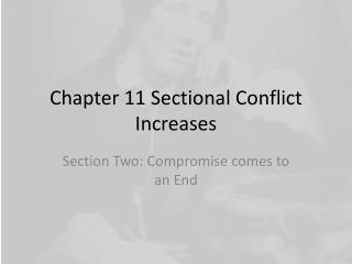 Chapter 11 Sectional Conflict Increases