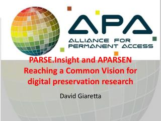 PARSE.Insight and APARSEN Reaching a Common Vision for digital preservation research