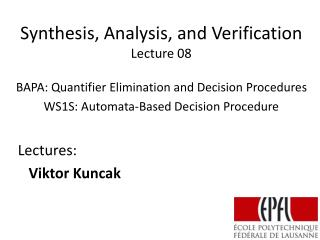 Synthesis, Analysis, and Verification Lecture  08