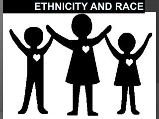 Ethnicity and Race