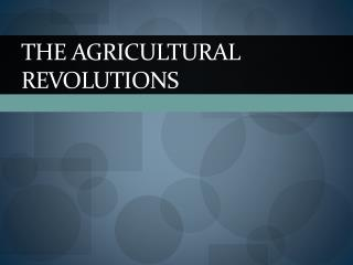 The Agricultural Revolutions