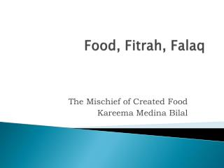 Food, Fitrah,  Falaq
