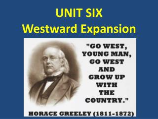 UNIT SIX Westward Expansion