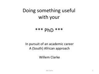 Doing something useful  with  your  ***  PhD ***