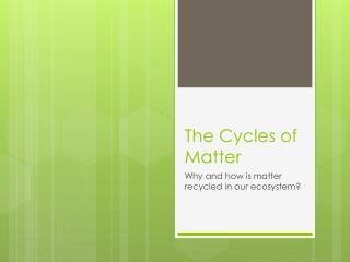 The Cycles of Matter