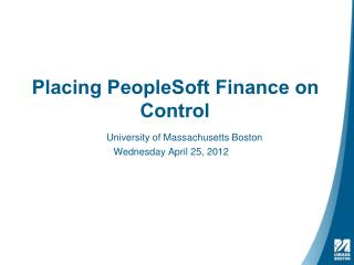 Placing PeopleSoft Finance on Control