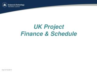 UK Project  Finance & Schedule