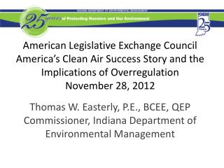 Thomas W. Easterly, P.E., BCEE, QEP Commissioner, Indiana Department of Environmental Management
