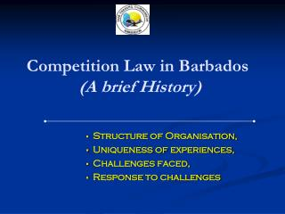 Competition Law in Barbados   (A brief History)