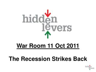 War Room  11 Oct 2011 The Recession Strikes Back