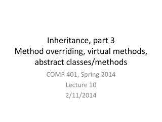 Inheritance, part 3 Method  overriding, virtual methods, abstract classes/methods