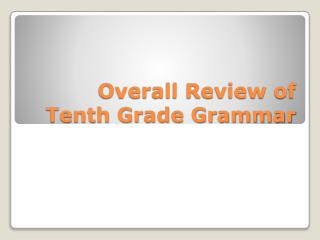 Overall Review of Tenth Grade Grammar