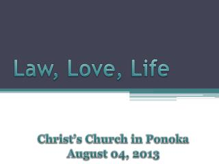 Law, Love, Life