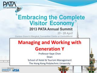 Managing and Working with Generation Y Professor Kaye Chon Dean