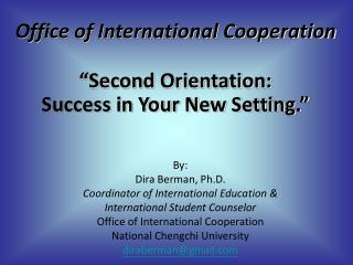 "Office of International Cooperation ""Second Orientation:  Success in Your New Setting."""