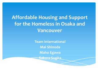 Affordable Housing and Support for the Homeless in Osaka and Vancouver
