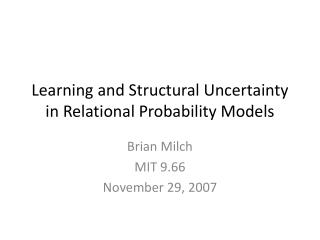 Learning and Structural Uncertainty in Relational Probability Models