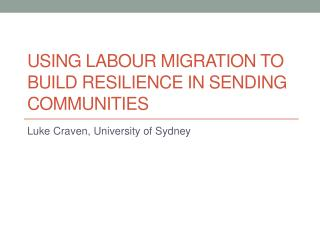 USING  Labour  migration to BUILD resilience in sending communities