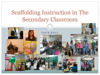 Scaffolding Instruction in The Secondary Classroom