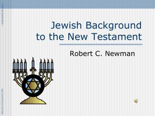 Jewish Background  to the New Testament