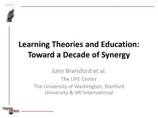 Learning Theories and Education: Toward a Decade of Synergy