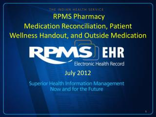 RPMS Pharmacy Medication Reconciliation, Patient Wellness Handout, and Outside Medication