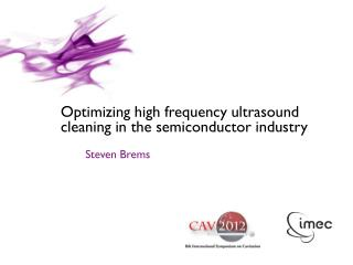 Optimizing high frequency ultrasound cleaning in the semiconductor industry