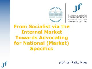 From Socialist via the Internal Market Towards Advocating for National (Market) Specifics