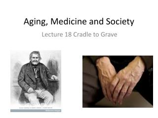 Aging, Medicine and Society