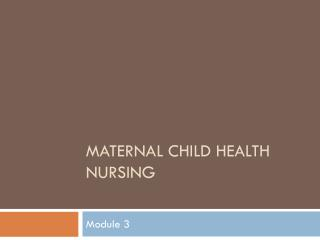 Maternal Child Health Nursing