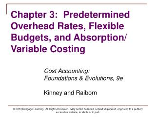 Chapter 3:  Predetermined Overhead Rates, Flexible Budgets, and Absorption/ Variable Costing