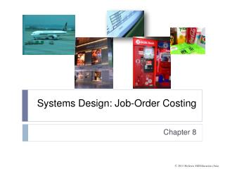 Systems Design: Job-Order Costing