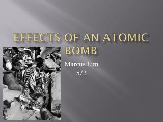 Effects of an atomic bomb