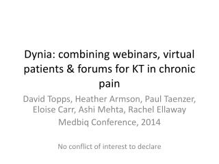 Dynia : combining webinars, virtual patients & forums for KT in chronic pain