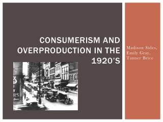 Consumerism and Overproduction in the 1920's
