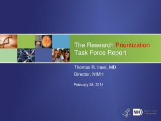 The Research  Prioritization  Task Force Report