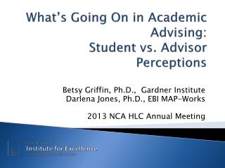 What's Going On  in Academic Advising: Student vs.  Advisor Perceptions