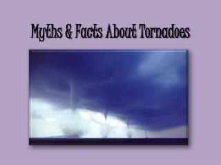 Myths & Facts About Tornadoes
