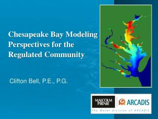 Chesapeake Bay Modeling Perspectives for the Regulated Community